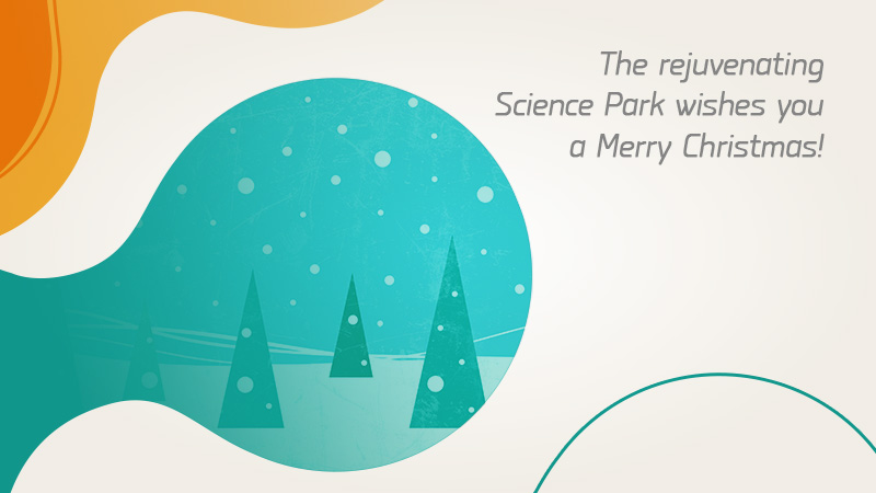 The rejuvenating Science Park wishes you a Merry Christmas!